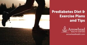 Prediabetes Diet and Exercise Plans and Tips