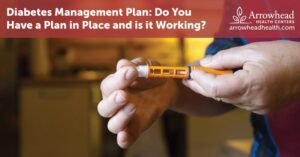 Diabetes Management Plan: Do You Have A Plan In Place And Is It Working?