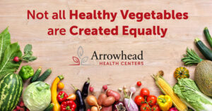 Not all Healthy Vegetables are Created Equally