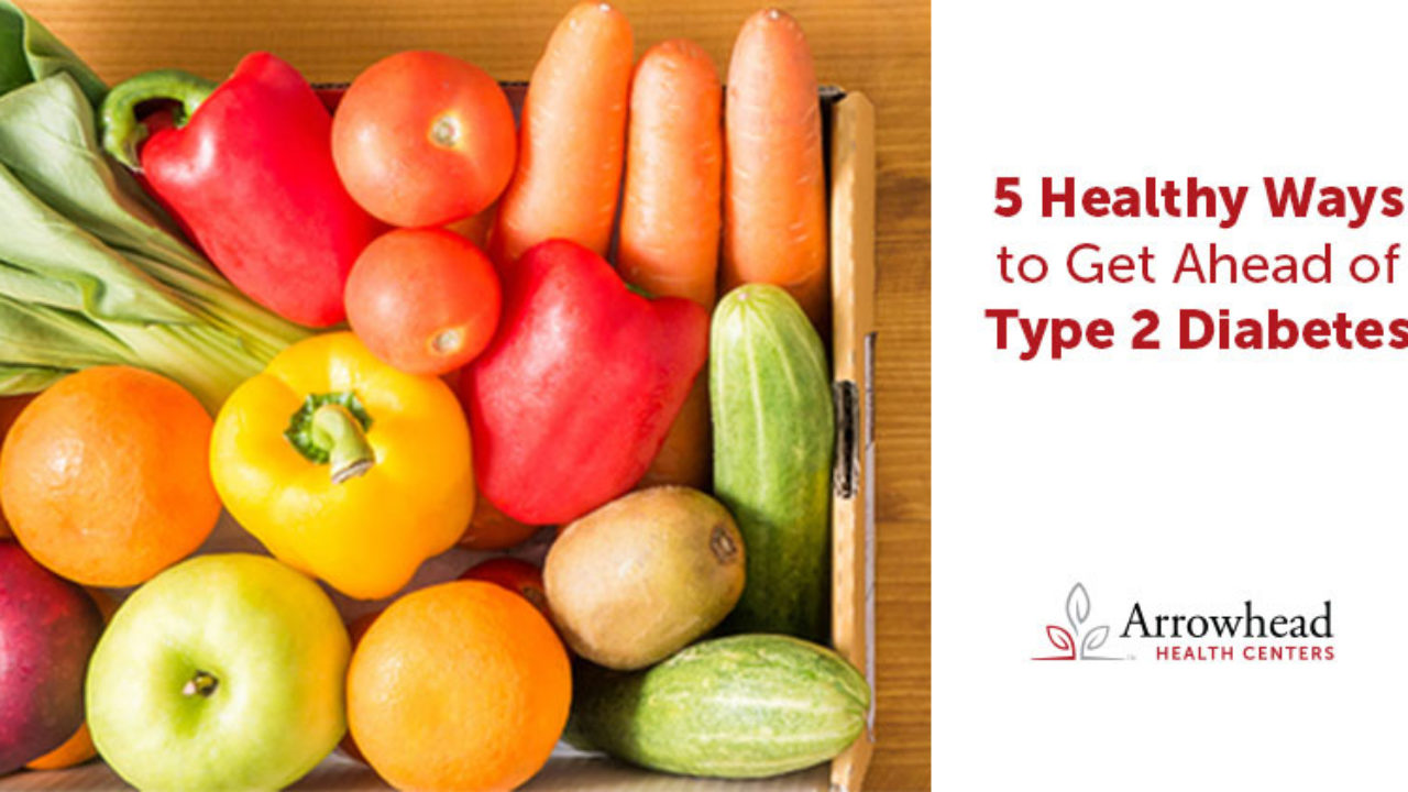 5 Healthy Ways To Get Ahead Of Type 2 Diabetes Redirect Health